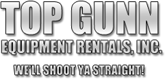 Top Gunn Equipment Rentals, Inc. We'll Shoot Ya Straight